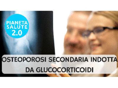 Osteoporosi secondaria indotta da glucocorticoidi
