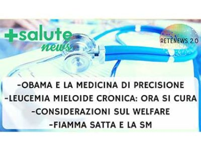 Leucemia Mieloide Cronica. Welfare. Medicina di precisione. +SALUTE NEWS - 32 PUNTATA
