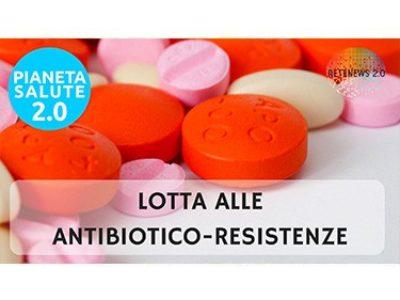Lotta alle antibiotico-resistenze PIANETA SALUTE 2.0 - 38 PUNTATA
