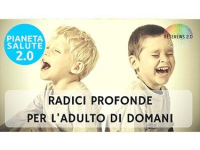 RADICI-PROFONDE-PER-LADULTO-DI-DOMANI-web