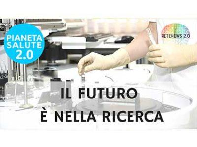 Il futuro è nella ricerca: PIANETA SALUTE 2.0 - 39 PUNTATA