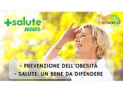 Prevenire l'obesità. Difendere la salute. +SALUTE NEWS - 39 PUNTATA