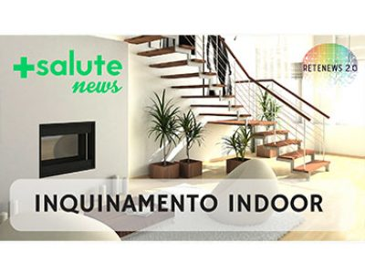 Indoor air quality in +SALUTE NEWS - 49 PUNTATA