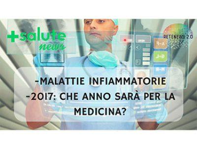 IMID cosa sono e come si curano? 2017: che anno sarà per la medicina? +SALUTE NEWS - 51 PUNTATA