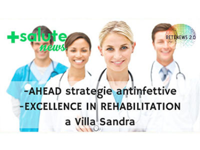 AHEAD strategie antinfettive. EXCELLENCE in REHABILITATION a Villa Sandra. +SALUTE NEWS - 59 PUNTATA