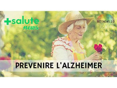 Prevenire l'Alzheimer. +SALUTE NEWS - 92a PUNTATA
