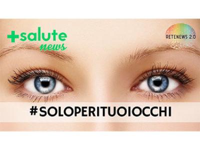 #SOLOPERITUOIOCCHI. +SALUTE NEWS 98a puntata