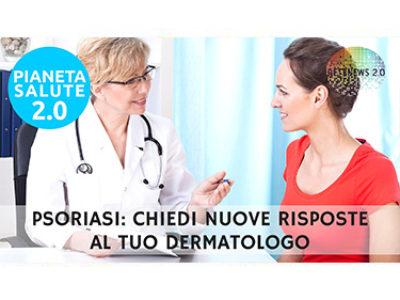 Psoriasi: chiedi nuove risposte al tuo dermatologo. PIANETA SALUTE 2.0 -108a PUNTATA
