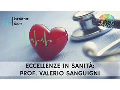 Valerio Sanguigni. ECCELLENZE IN SANITÀ 2a puntata