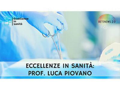 Luca Piovano. ECCELLENZE IN SANITÀ - puntata 4