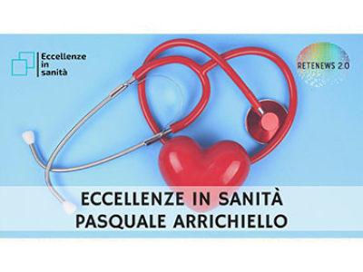 Pasquale Arrichiello ECCELLENZE IN SANITÀ 10a puntata