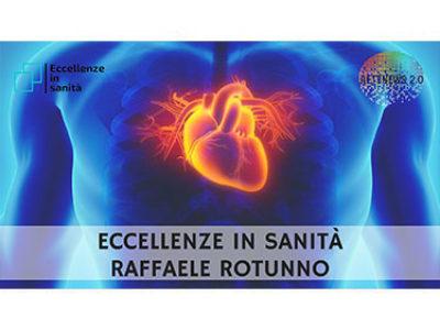 Eccellenze in sanità 8 PUNTATA: Raffaele Rotunno