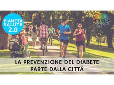 La prevenzione del diabete parte dalla città. PIANETA SALUTE 2.0 - 121 puntata