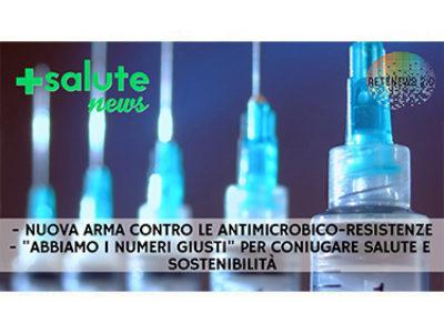 Nuova arma contro le antimicrobico-resistenze. Abbiamo i numeri giusti. +SALUTE NEWS 109a puntata