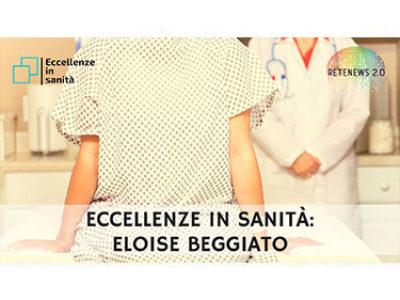 Eloise Beggiato. ECCELLENZE IN SANITÀ puntata 14