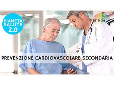 Prevenzione cardiovascolare secondaria. PIANETA SALUTE 2.0 speciale Ass. Dossetti