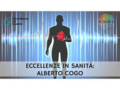 Alberto Cogo. ECCELLENZE IN SANITÀ puntata 23