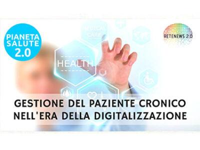 Gestione del paziente cronico nell'era della digitalizzazione. PIANETA SALUTE 2.0 -152a puntata