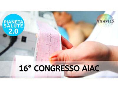 16° Congresso AIAC (aritmologia e cardiostimolazione). PIANETA SALUTE 2.0 157a puntata