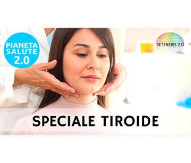 Speciale tiroide. PIANETA SALUTE 2.0 158a puntata