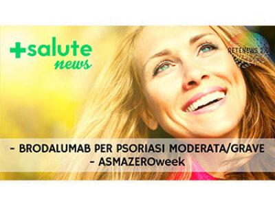 Brodalumab per psoriasi moderata-grave. ASMAZEROweek dal 3 al 7 giugno. +SALUTE NEWS 159a puntata