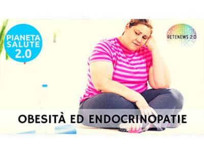 Obesità ed endocrinopatie. PIANETA SALUTE 2.0 161a puntata