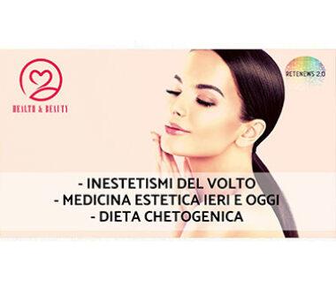 Inestetismi del volto. Dieta chetogenica. Medicina Estetica ieri e oggi. HEALTH & BEAUTY puntata 2