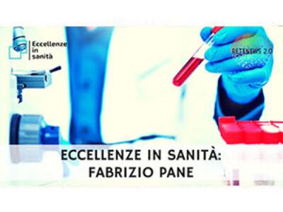 Prof. Fabrizio Pane. ECCELLENZE IN SANITÀ 34a puntata