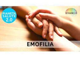 Il valore della cura e dell'assistenza nell'emofilia. PIANETA SALUTE 2.0 200a puntata