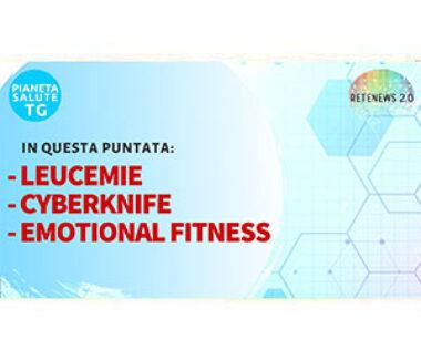 Giornata contro leucemie linfomi mieloma. Cyberknife. Emotional Fitness. PIANETA SALUTE TG 25.6.2020