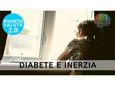 Diabete e inerzia. PIANETA SALUTE 2.0 202a puntata