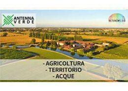 Agricoltura, territorio e acque. ANTENNA VERDE 12a puntata