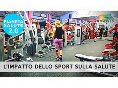 L'impatto dello sport sulla salute. PIANETA SALUTE 2.0 206a puntata