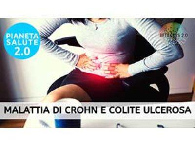 Fatti più in là, allontaniamo Malattia di Crohn e Colite ulcerosa. PIANETA SALUTE 2.0 207a puntata