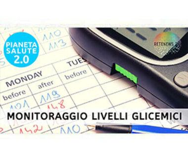 Monitoraggio dei livelli glicemici nel paziente diabetico. PIANETA SALUTE 2.0 puntata 213