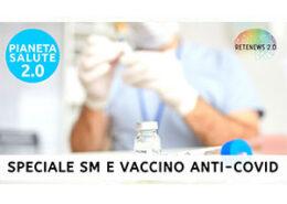 Speciale PIANETA SALUTE 2.0: persone con SM e vaccino anticovid