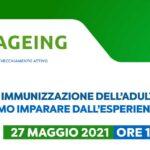 Webinar: Strategie di immunizzazione dell'adulto-anziano: cosa possiamo imparare dall'esperienza COVID-19