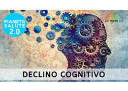 """Declino cognitivo: al via """"Gesti che tornano ad essere importanti"""". PIANETA SALUTE 2.0 puntata 225"""