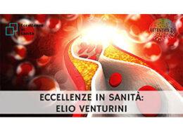 Dott. Elio Venturini, ECCELLENZE IN SANITÀ puntata 52